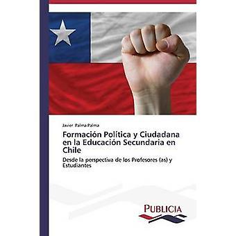 La fr de formación Poltica y Ciudadana Educacin Secundaria en Chile de Palma Palma Javier