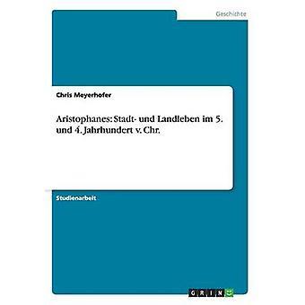 Aristophane Stadt und Landleben im 5. und 4. Jahrhundert v. Chr. par Meyerhofer & Chris