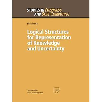 Logical Structures for Representation of Knowledge and Uncertainty by Hisdal & Ellen