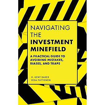Navigating the Investment Minefield: A Practical Guide to Avoiding Mistakes,� Biases, and Traps