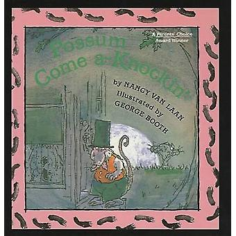 Possum Come A-Knockin' by Nancy Van Laan - George Booth - 97807807259