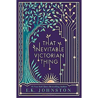That Inevitable Victorian Thing by E K Johnston - 9781101994979 Book