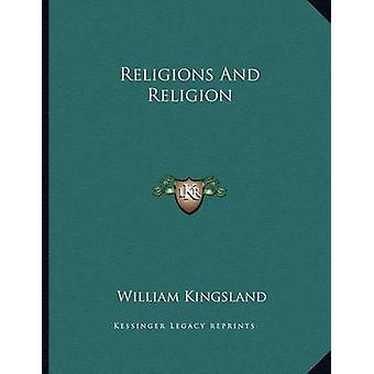 Religions and Religion by William Kingsland - 9781163035412 Book