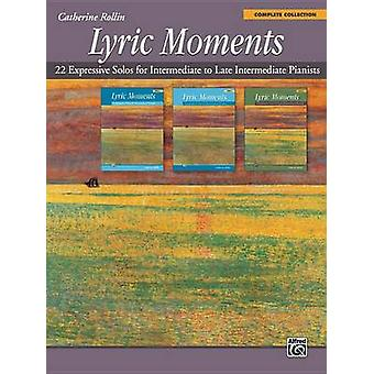 Lyric Moments -- Complete Collection - 22 Expressive Solos for Interme