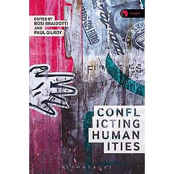 Conflicting Humanities by Rosi Braidotti - Paul Gilroy - 978147423755