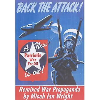 You Back The Attack! - Remixed War Propaganda by Micah Ian Wright - 97