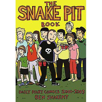 The Snakepit Book - Daily Diary Comics 2001-2003 (10th) by Ben Snakepi