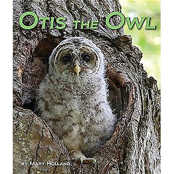 Otis the Owl by Mary Holland - 9781628559408 Book