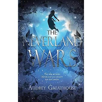 The Neverland Wars by Audrey Greathouse - 9781634221719 Book