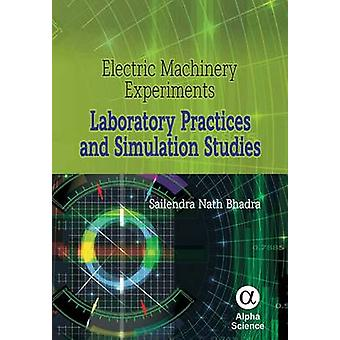 Electric Machinery Experiments - Laboratory Practices and Simulation S