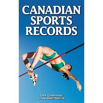 Canadian Sports Records by J. Alexander Poulton - 9781897277379 Book