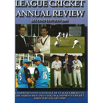 League Cricket Annual Review - 2001 (2nd Revised edition) by Stuart Fi