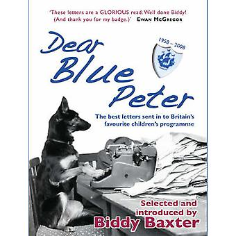 Dear Blue Peter... - The Best of 50 Years of Letters to Britain's Favo