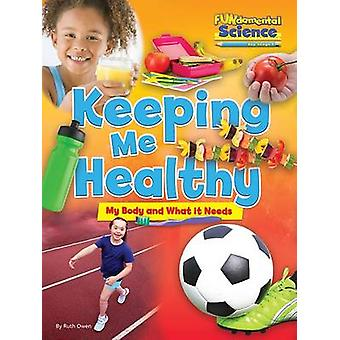 Fundamental Science Key Stage 1 - Keeping Me Healthy - My Body and What