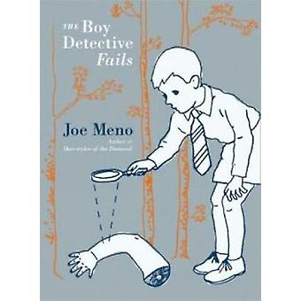 The Boy Detective Fails by Joe Meno - 9781933354101 Book