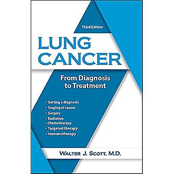 Lung Cancer - From Diagnosis to Treatment by Sir Walter Scott - 978194