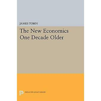 The New Economics One Decade Older by James Tobin - 9780691618678 Book