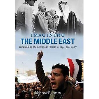 Imaginando o Oriente Médio: o edifício de uma política externa americana, 1918-1967