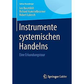 Instrumente systemischen Handelns  Eine Erkundungstour by Baumfeld & Leo