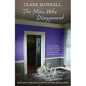 The Man Who Disappeared by Clare Morrall - 9780340994290 Book