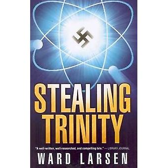 Stealing Trinity by Ward Larsen - 9781933515984 Book