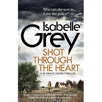 Geschossen durch das Herz - 2 - Di Gnade Fisher von Isabelle Grey - 978178