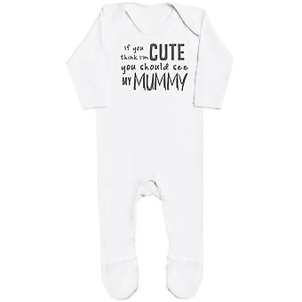 If You Think I'm Cute You Should See My Mummy Baby Romper