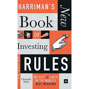 Harrimans New Book of Investing Rules The Dos and Donts of the Worlds Best Investors by Parker & Christopher