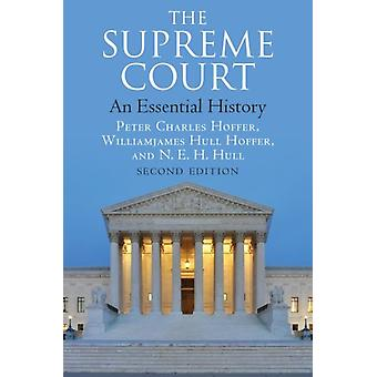 The Supreme Court An Essential History von Williamjames Hull Hoffer & Peter Charles Hoffer & N E H Hull