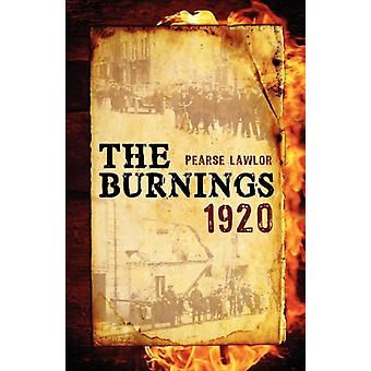 The Burnings 1920 by Lawlor & Pearse
