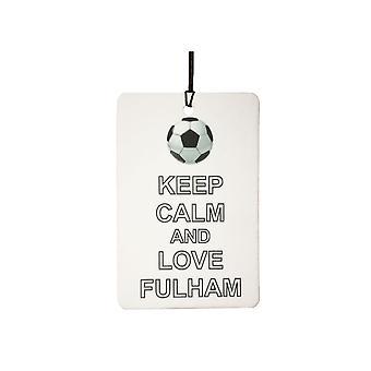 Mantenha a calma e amo o refrogerador de ar do carro do Fulham