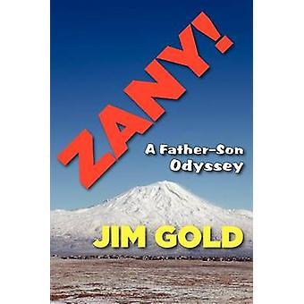Zany A FatherSon Odyssey by Gold & Jim