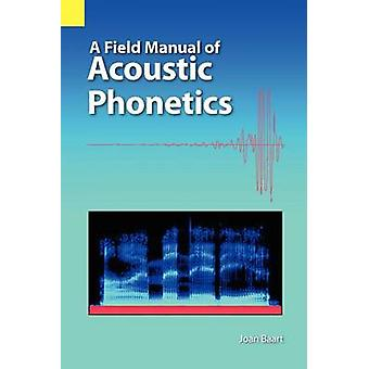 A Field Manual of Acoustic Phonetics by Baart & Joan L. G.