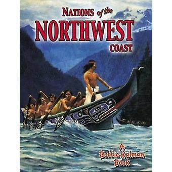 Nations of the Northwest Coast by Amanda Bishop - Bobbie Kalman - 978