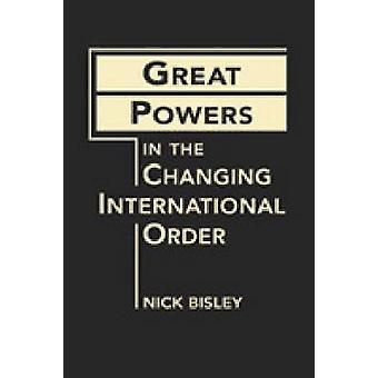 Great Powers in the Changing International Order by Nick Bisley - 978