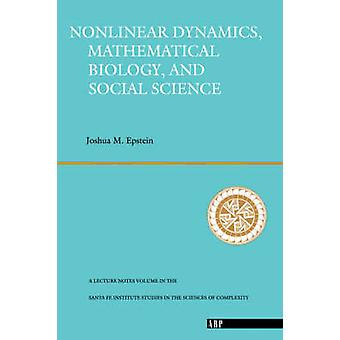 Nonlinear Dynamics Mathematical Biology and Social Science  Wise Use Of Alternative Therapies by Epstein & Joshua M.