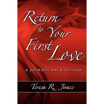 Return to Your First Love by Jones & Teresa