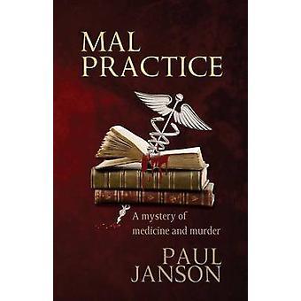 Mal Practice by Janson & Paul