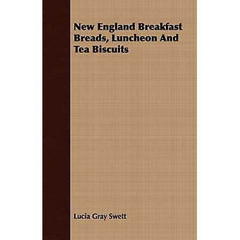 New England Breakfast Breads Luncheon And Tea Biscuits by Swett & Lucia Gray