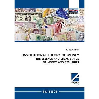 Institutional theory of money by Gribov & Andrey Yu.