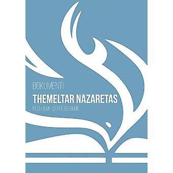 Dokumenti Themeltar Nazaretas Kush Jemi  far Besojm by Nazaretasit & Kisha e
