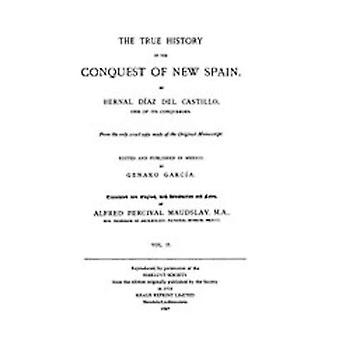 The True History of the Conquest of New Spain Volume 2 by Diaz Del Castillo & Bernal