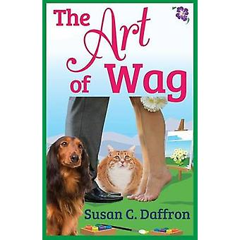 The Art of Wag by Daffron & Susan C.
