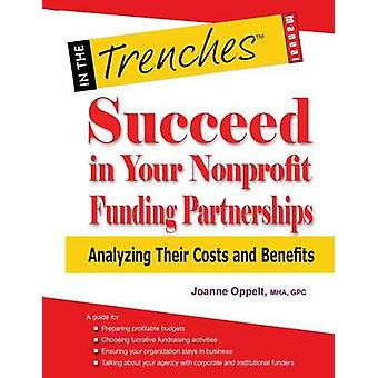 Succeed in Your Nonprofit Funding Partnerships Analyzing Their Costs and Benefits by Oppelt & Joanne