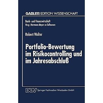 PortfolioBewertung im Risikocontrolling und im Jahresabschlu  Die Abbildung derivativer Zinsinstrumente des Handelsbestandes by Walter & Robert