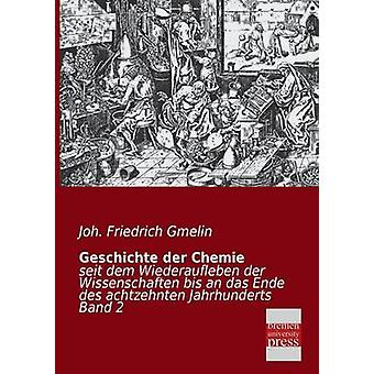 Geschichte Der Chemie by Gmelin & Joh Friedrich