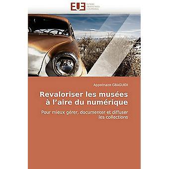 Revaloriser Les Musees A LAire Du Numerique by Gbaguidi & Appolinaire