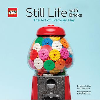 LEGO R Still Life with Bricks The Art of Everyday Play by Lydia Ortiz
