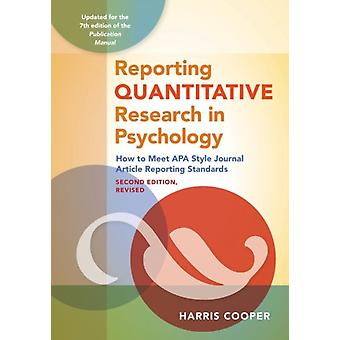 Reporting Quantitative Research in Psychology  How to Meet APA Style Journal Article Reporting Standards by Harris M Cooper