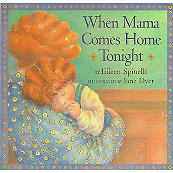 When Mama Comes Home Tonight by Eileen Spinelli - 9780689842207 Book